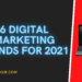 6 Digital Marketing Trends for 2021