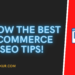 KNOW THE BEST ECOMMERCE SEO TIPS!